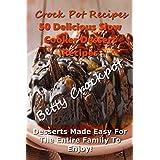Crock Pot Recipes - 50 Delicious Slow Cooker Dessert Recipes -Pumpkin Recipes- Dessert Baking - Slow Cooker Cookbook - Slow Cooker Meals - Chocolate Recipes ... POT COOKBOOK - SLOW COOKER - DESSERTS)