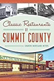 img - for Classic Restaurants of Summit County (American Palate) book / textbook / text book