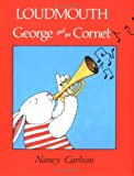 Loudmouth George and the Cornet, Nancy Carlson, 0876142145