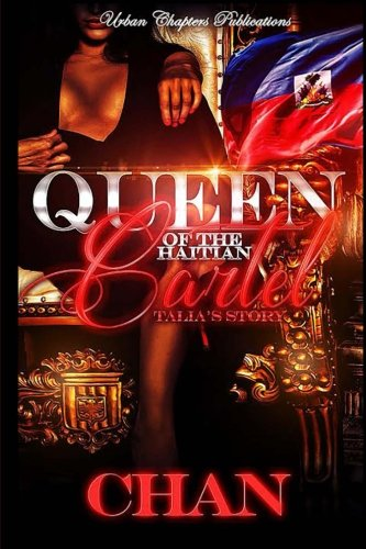 Queen Of The Haitian Cartel: Talias Story (Volume 1): Chan ...