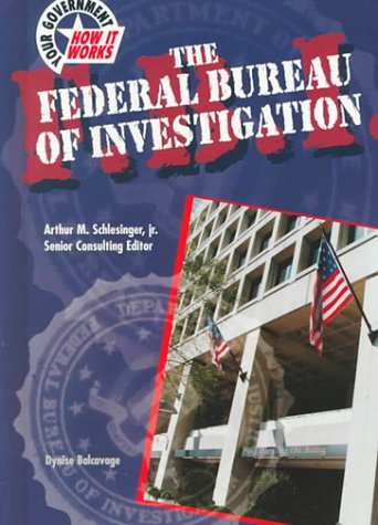 Download The Federal Bureau of Investigation (Your Government: How it Works) PDF