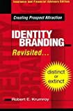 Identity Branding Revisited : Creating Prospect Attraction, , 0967866138