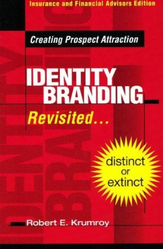 Identity Branding Revisited - Creating Prospect Attraction
