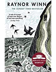 The Salt Path: The uplifting true story. A Sunday Times Bestseller. Now long listed for The Wai nwright Prize