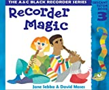 Recorder Magic: Descant Tutor Book 3