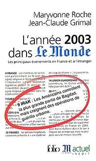 L'Année 2003 dans « Le Monde » (18) : [1/1/2003 - 31/12/2003] par Maryvonne Roche