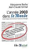 L'Année 2003 dans « Le Monde » (18) : [1/1/2003 - 31/12/2003] par Roche