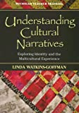 Understanding Cultural Narratives: Exploring Identity and the Multicultural Experience (Michigan Teacher Training (Paperback))