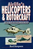 Airlife's Helicopters and Rotorcraft, R. W. Simpson, 1853109681
