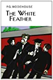 The White Feather, P. G. Wodehouse, 1468306634