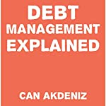 Debt Management Explained | Can Akdeniz