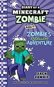 Diary of a Minecraft Zombie Book 17: Zombie's Excellent Adven