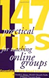 img - for 147 Practical Tips for Teaching Online Groups : Essentials of Web-Based Education book / textbook / text book