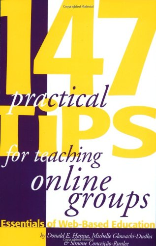 147 Practical Tips for Teaching Online Groups : Essentials of Web-Based Education