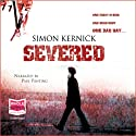 Severed Audiobook by Simon Kernick Narrated by Paul Panting