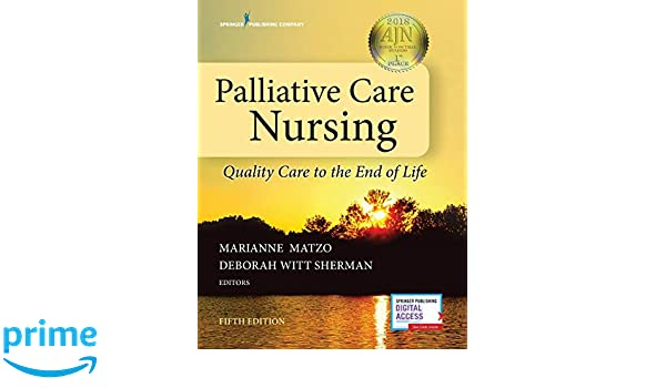 palliative care nursing quality care to the end of life fifth edition