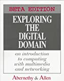 Exploring the Digital Domain : An Introduction to Computing with Multimedia and Networking, Beta Edition, Abernathy, 0534231489