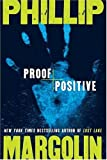 Proof Positive, Phillip Margolin, 0060735058