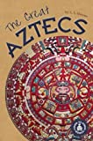 The Great Aztecs, L. L. Owens, 0756909104