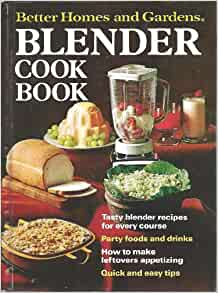 Better Homes And Gardens Blender Cook Book Books