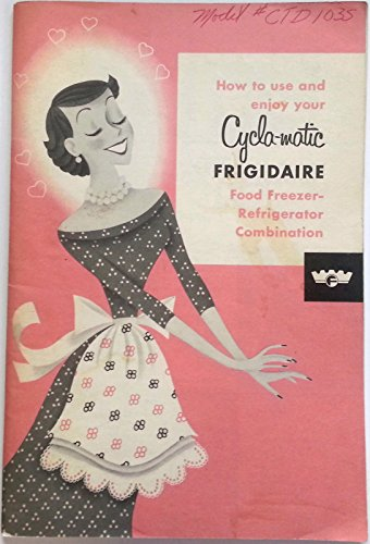 - How To Use Your Cycla-Matic Frigidaire - 1954