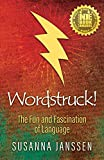 Wordstruck!: The Fun and Fascination of Language