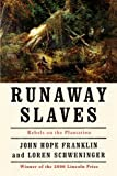 img - for Runaway Slaves: Rebels on the Plantation by John Hope Franklin (2000-07-20) book / textbook / text book