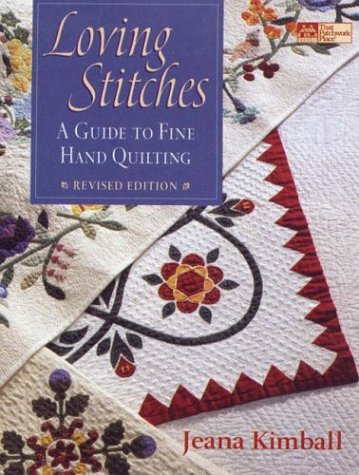 Loving Stitches: A Guide to Fine Hand Quilting (That Patchwork Place) (Cross Stitch Seattle)