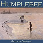 Humplebee | George Gissing