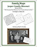 Family Maps of Jasper County, Missouri, Deluxe Edition : With Homesteads, Roads, Waterways, Towns, Cemeteries, Railroads, and More, Boyd, Gregory A., 1420315196