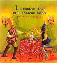 Le Château fort et le château faible par Jo Hoestlandt