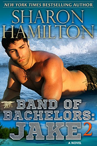 Band of Bachelors: Jake2: Book 4 (SEAL Brotherhood)