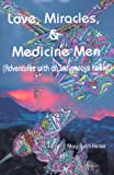 Love, Miracles and Medicine Men, Mary Keiser, 0595009735