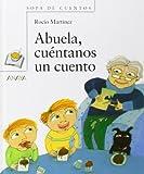 Abuela, Cuentanos un Cuento, Rocio Partinez Perez and Rocío Martínez Pérez, 8466717137
