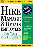 Hire Manage and Retain Employees for Your Small Business, CCH Business Law Editors, 0808001558