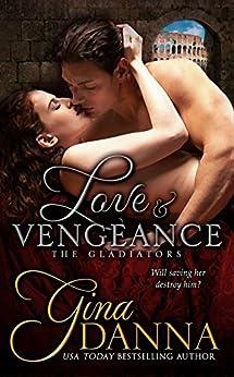 Love & Vengenace (The Gladiators) by [Danna, Gina]