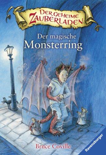 Der magische Monsterring (Der geheime Zauberladen, Band 5)