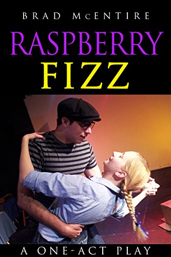 Raspberry Fizz: A One-Act Play (one-act play, theatre, stage play, drama, comedy)