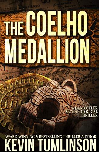 (The Coelho Medallion: A Dan Kotler Archaeological Thriller)