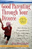 Good Parenting Through Your Divorce, Mary Ellen Hannibal, 156924555X