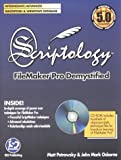 Scriptology Vol. 1 : Filemaker Pro Demystified, Petrowsky, Matthew and Osborne, John M., 0966087607