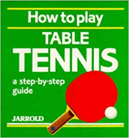 Remarkable How To Play Table Tennis A Step By Step Guide Jarrold Home Remodeling Inspirations Genioncuboardxyz
