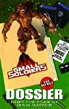 Top-secret Dossier (Small Soldiers) offers