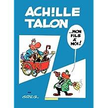 Achille Talon - tome 4 - Achille Talon... Mon fils à moi ! (French Edition)