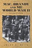 Mac, Brandy and Me World War Ii, Jules E. Blitz, 1477289143