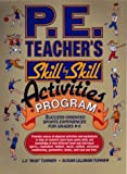 img - for P. E. Teacher's Skill-By-Skill Activities Program: Success-Oriented Sports Experiences for Grades K-8 book / textbook / text book