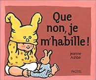 Que non, je m'habille ! par Jeanne Ashbé