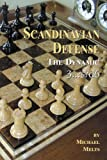 Scandinavian Defense: The Dynamic 3... Qd6-Michael Melts