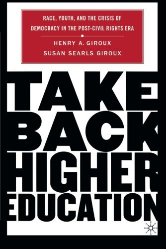 Take Back Higher Education: Race, Youth, and the Crisis of Democracy in the Post-Civil Rights Era by Giroux Henry A. Giroux Susan Searls (2006-04-17) Paperback