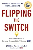 img - for Flipping the Switch: Unleash the Power of Personal Accountability Using the QBQ! book / textbook / text book